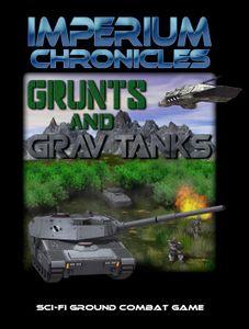 Imperium Chronicles: Grunts and Grav Tanks