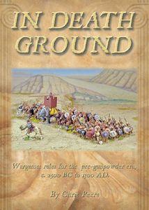 In Death Ground: Wargames Rules for the Pre-Gunpowder Era, c. 2500 BC to 1300 AD
