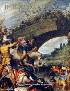 In Hoc Signo Vinces: The Campaign for Rome, 312 AD