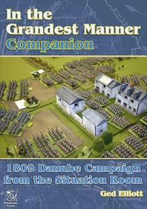In the Grandest Manner: Companion – 1809 Danube Campaign from the Situation Room