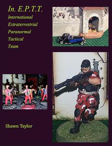 InEPTT (International Extraterrestrial Paranormal Tactical Teams)