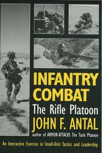 Infantry Combat: The Rifle Platoon