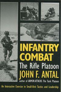Infantry Combat: The Rifle Platoon