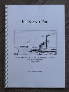 Iron and Fire: Naval Rules for the American Civil War and Ironclad Period 1850-1880 (second edition)