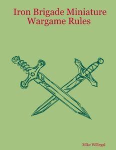 Iron Brigade Miniature Wargame Rules