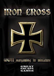 Iron Cross: WWII Wargaming in Miniature