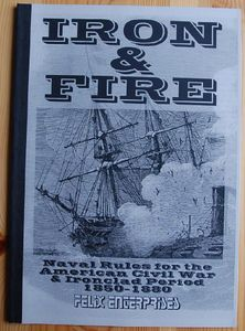 Iron & Fire: Naval Rules for the American Civil War & Ironclad Period 1850-1880