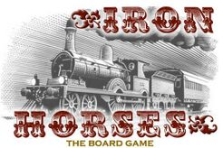 Iron Horses:  The Board Game