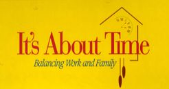 It's About Time: Balancing Work and Family