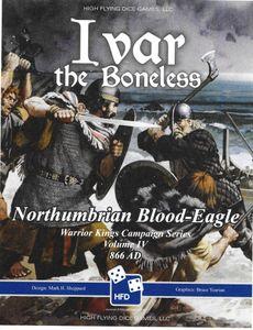 Ivar the Boneless: The Northumbrian Blood-Eagle Campaign, 866