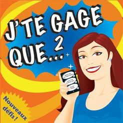 J'te Gage Que... 2
