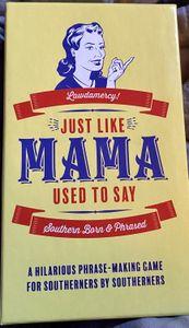 Just Like Mama Used to Say