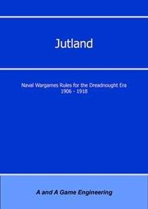 Jutland: Naval Wargame Rules for the Dreadnought Era 1906-1918