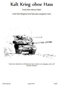 Kalt Krieg ohne Hass: Cold War Brigade Level Fast Play Wargame Rules