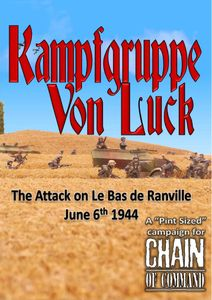 Kampfgruppe Von Luck: The Attack on Le Bas de Ranville June 6th 1944 – A Pint Sized Campaign for Chain of Command