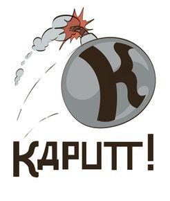 Kaputt!