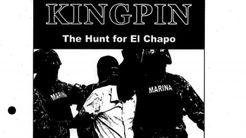 Kingpin: The hunt for El Chapo