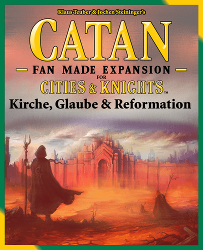 Kirche, Glaube & Reformation (fan expansion for Catan: Cities and Knights)