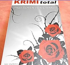 Krimi Total Fall 9: Drei Rosen für Charlie