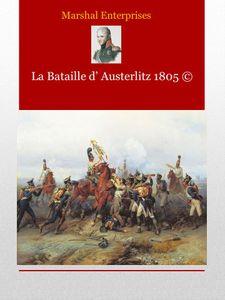 La Bataille d'Austerlitz 1805