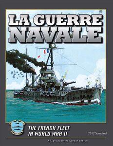 La Guerre Navale: The French Fleet in World War II (2012 Standard)