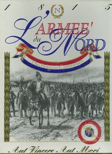 L'Armee' du Nord: the Belgian Campaign