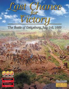 Last Chance for Victory: The Battle of Gettysburg, July 1-3, 1863