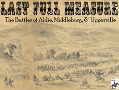 Last Full Measure: The Battles of Aldie, Middleburg, and Upperville