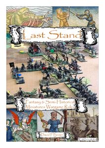Last Stand: Fantasy & Semi-Historical Miniatures Wargame Rules