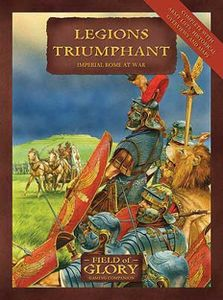 Legions Triumphant: Imperial Rome at War – Field of Glory Gaming Companion