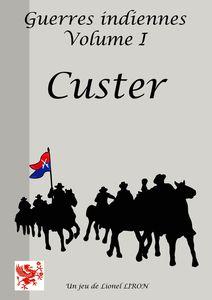 Les Guerres Indiennes Volume I: Custer