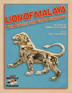 Lion of Malaya: The Defense and Fall of Singapore