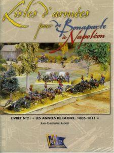 Listes d'armées pour De Bonaparte à Napoléon: Livret nº2 – Les Annes de Gloire, 1805-1811
