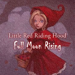 Little Red Riding Hood: Full Moon Rising