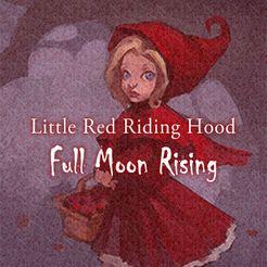 Little Red Riding Hood: Full Moon Rising