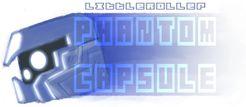 Littleroller; Phantom Capsule