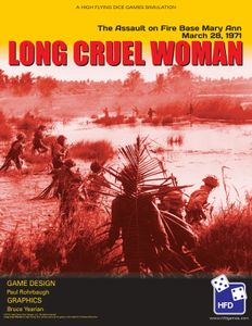 Long, Cruel Woman: The Attack on Firebase Mary Ann, March 28, 1971