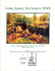 Look, Sarge, No Charts:  WWII – Innovative Rules for Battalion-Level World War Two Miniatures Gaming