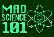 Mad Science 101