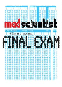 Mad Scientist: Final Exam