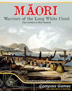 Maori: Warriors of the Long White Cloud – Clan Warfare in New Zealand