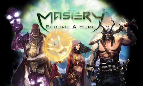 Mastery: Become a Hero