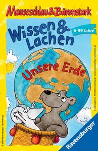 Mauseschlau & Bärenstark: Wissen & Lachen – Unsere Erde