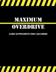 Maximum Overdrive: Game Supplement for Car Lords