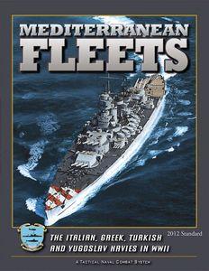 Mediterranean Fleets: The Italian, Greek, Turkish and Yugoslav Navies in WWII (2012 Standard)