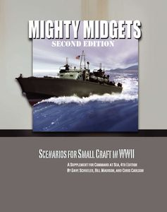 Mighty Midgets (Second Edition): Scenarios for Small Craft in WWII – A Supplement for Command at Sea, 4th Edition