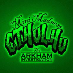 Mini Madness Cthulhu: The Arkham Investigation