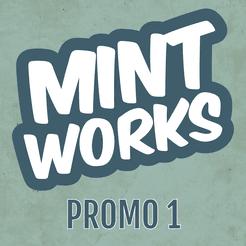 Mint Works: Promo 1