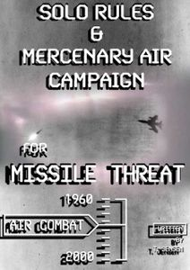 Missile Threat: Solo Rules & Mercenary Air Campaign