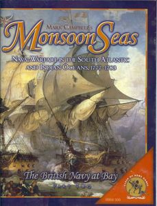 Monsoon Seas: Naval Warfare in the South Atlantic and Indian Oceans, 1777-1783